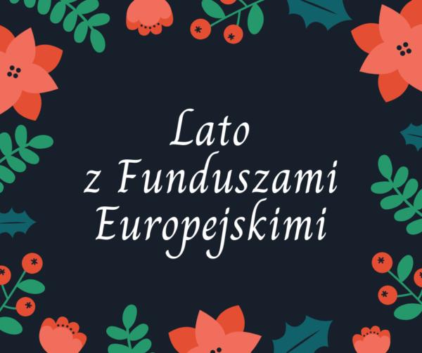 Lato z Funduszami Europejskimi
